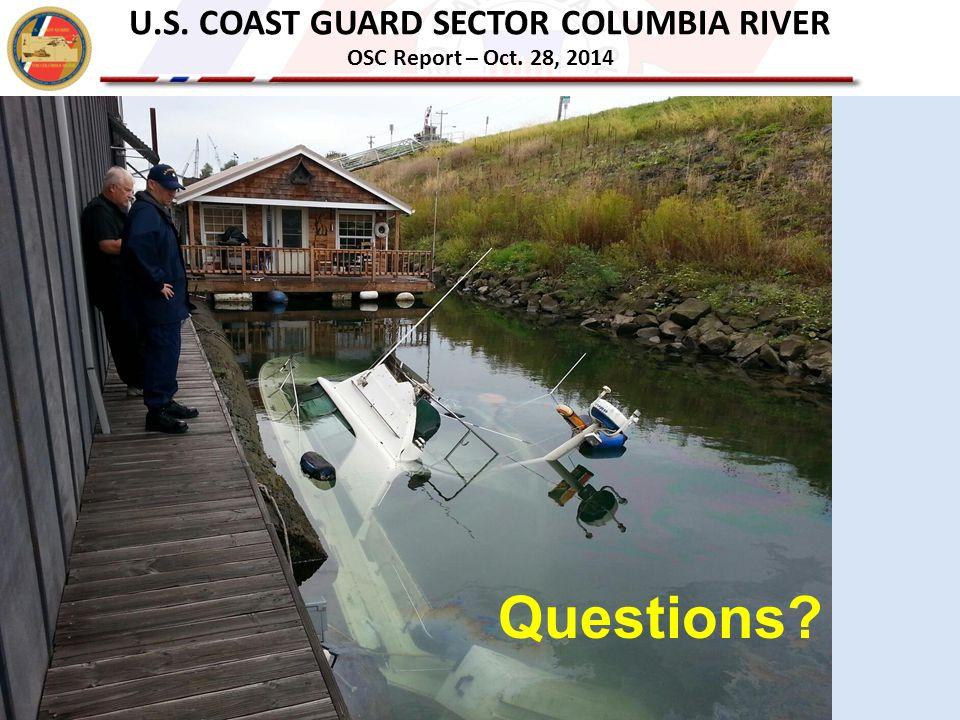 U.S. COAST GUARD SECTOR COLUMBIA RIVER OSC Report – Oct. 28, 2014 Questions