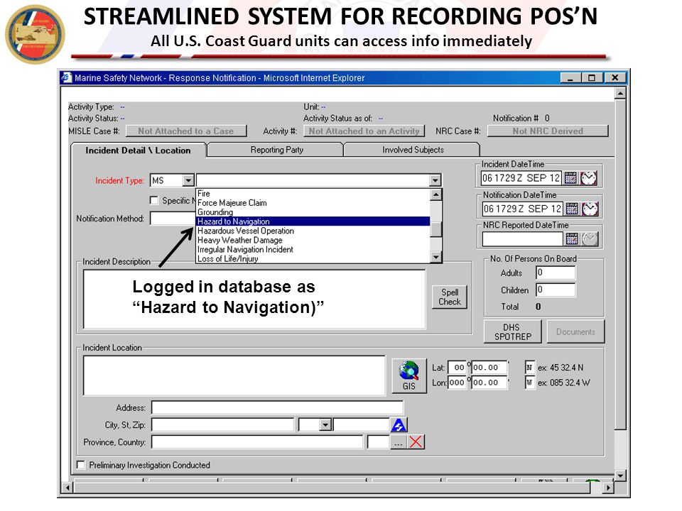 """STREAMLINED SYSTEM FOR RECORDING POS'N All U.S. Coast Guard units can access info immediately Logged in database as """"Hazard to Navigation)"""""""