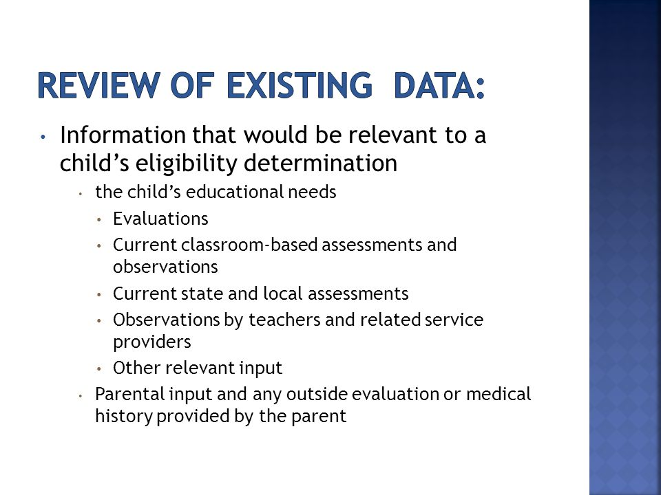 Information that would be relevant to a child's eligibility determination the child's educational needs Evaluations Current classroom-based assessment