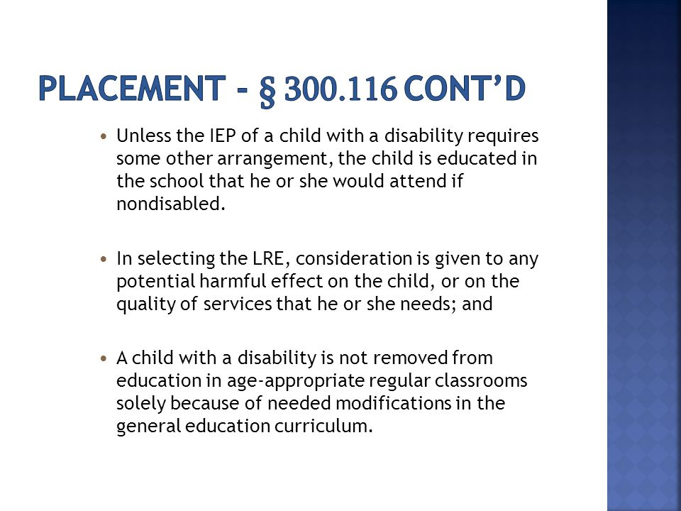 Unless the IEP of a child with a disability requires some other arrangement, the child is educated in the school that he or she would attend if nondis