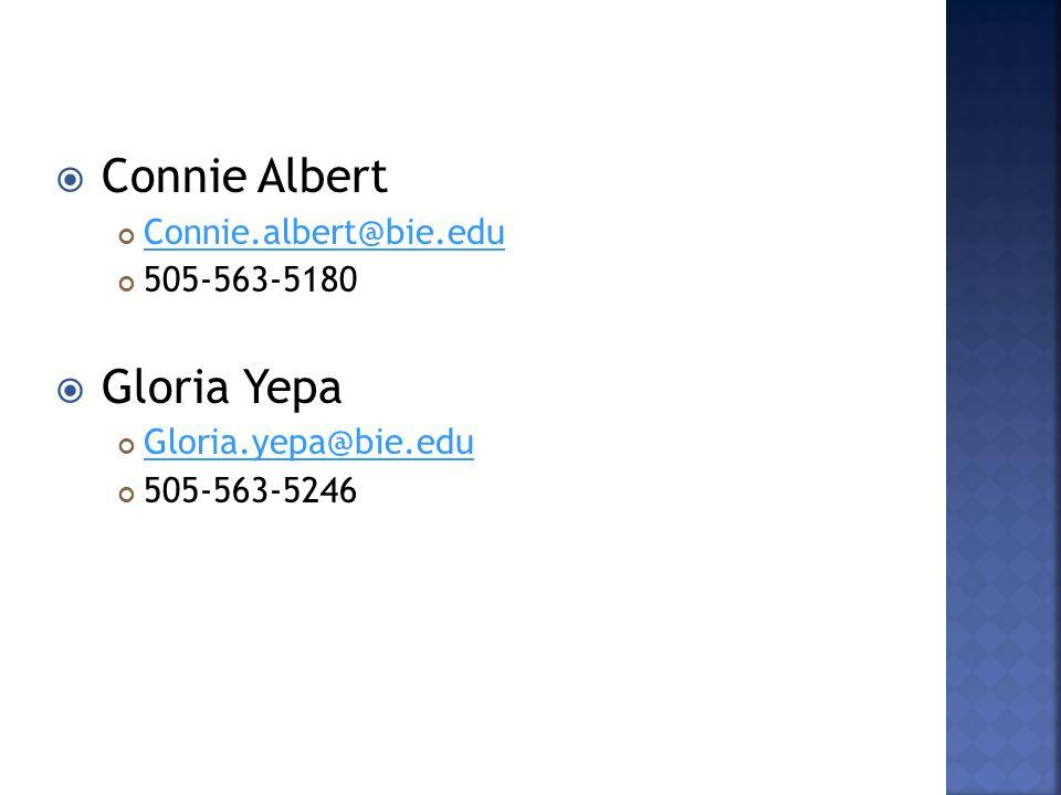  Connie Albert Connie.albert@bie.edu 505-563-5180  Gloria Yepa Gloria.yepa@bie.edu 505-563-5246