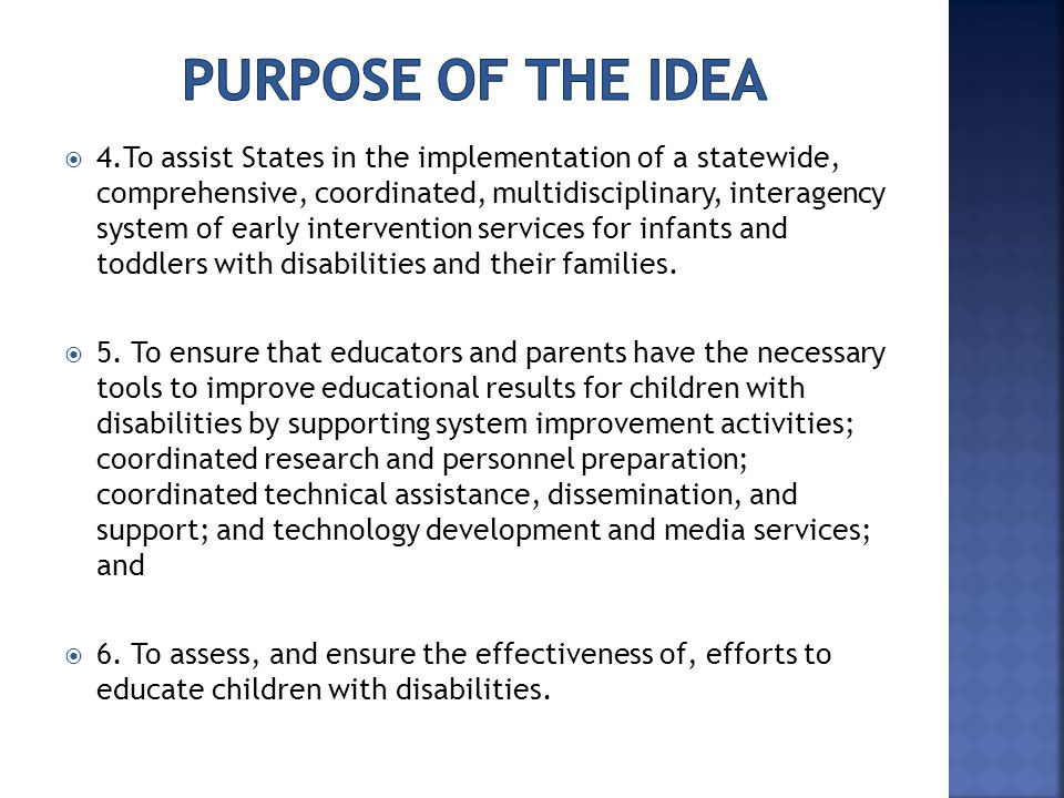  4.To assist States in the implementation of a statewide, comprehensive, coordinated, multidisciplinary, interagency system of early intervention ser