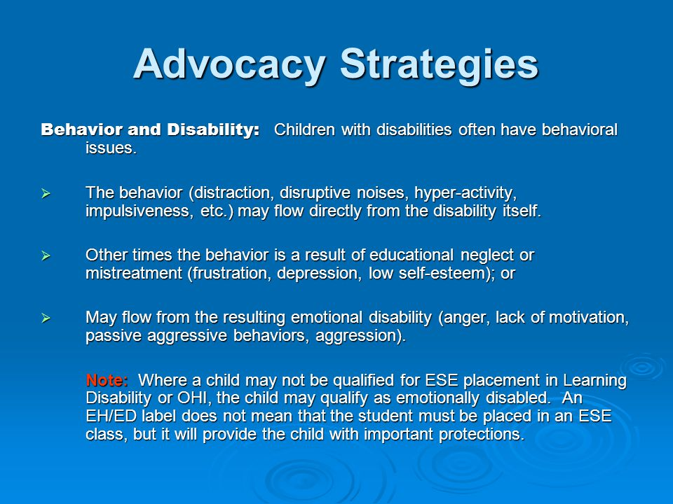 Advocacy Strategies Behavior and Disability: Children with disabilities often have behavioral issues.