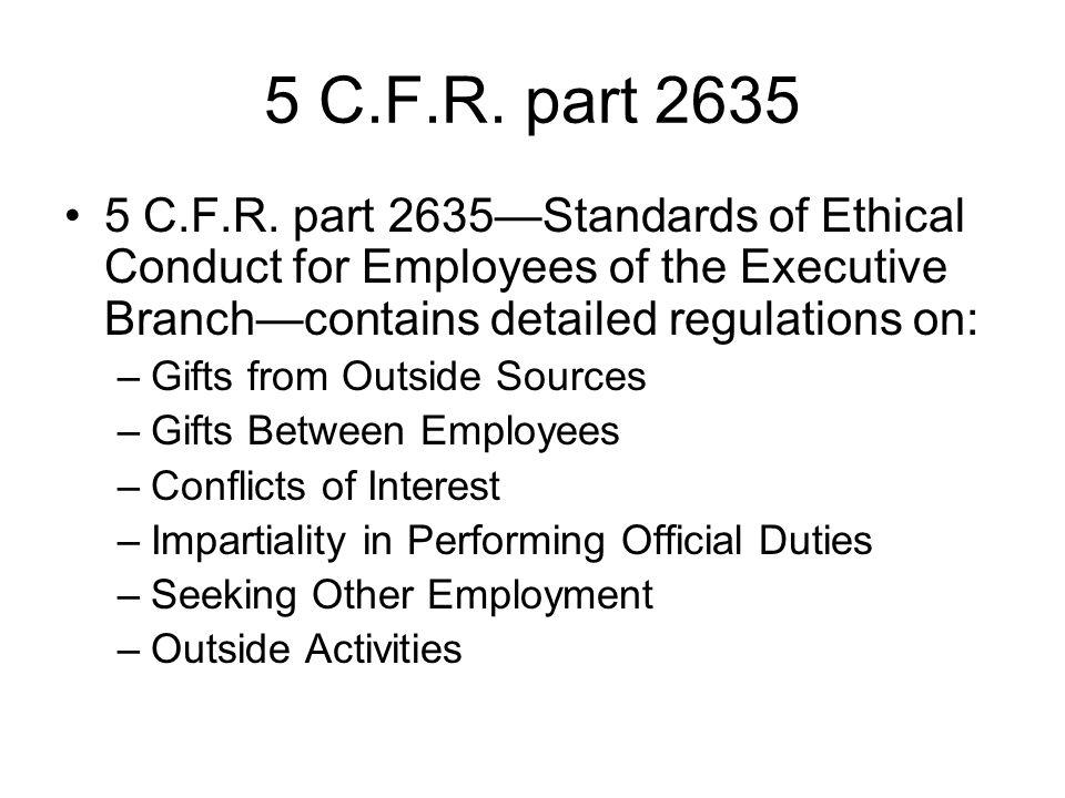 5 C.F.R. part 2635 5 C.F.R.