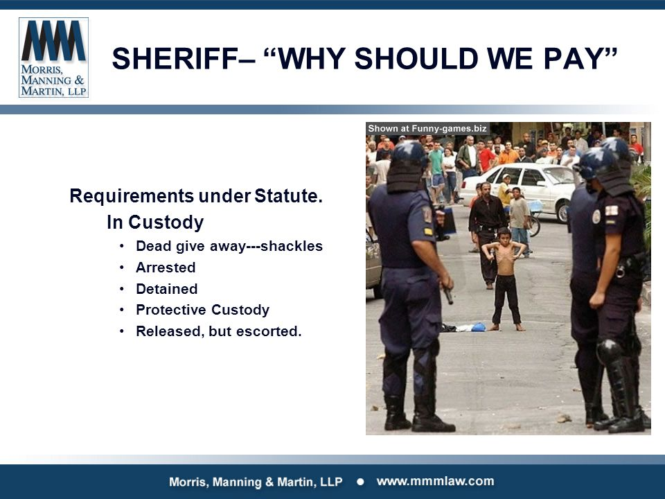 SHERIFF– WHY SHOULD WE PAY Requirements under Statute.