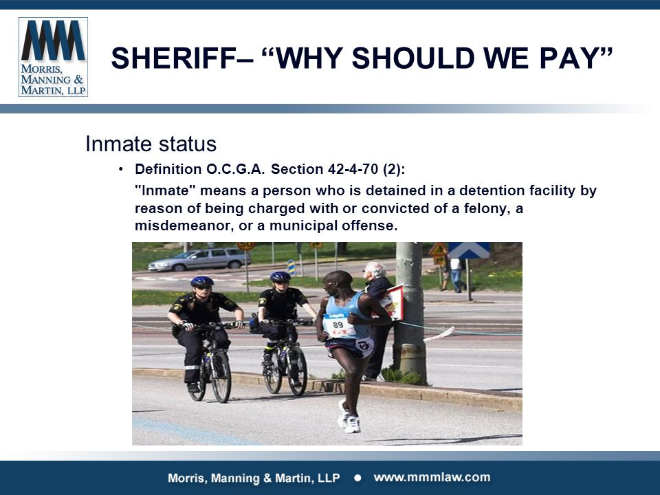 SHERIFF– WHY SHOULD WE PAY Inmate status Definition O.C.G.A.