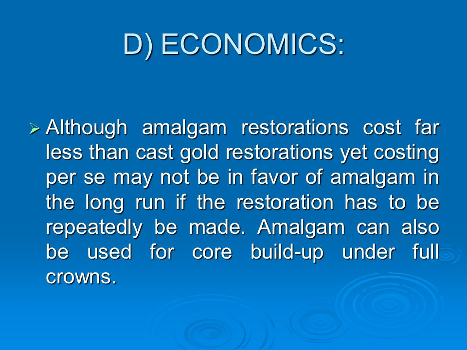 C) CARIES INCIDENCE:  Amalgam may be favored if repair or remake is likely to include extensions for original cavities and for patients with moderate