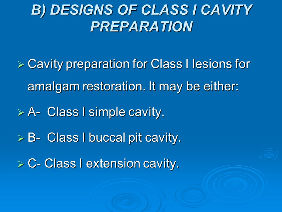 Cavity preparation   If a cusp is undermined and is to be capped with amalgam, it must be reduced minimum of 2 mm, to provide enough bulk of the ama
