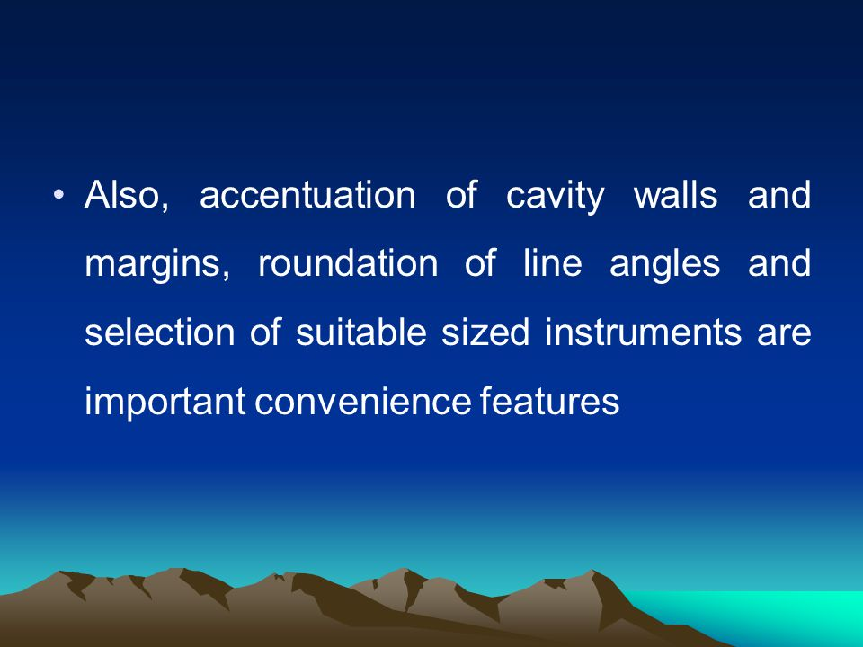 Convenience form: Cutting an occlusal cavity is considered as a convenience form as it provides accessibility to the proximal portion. The axial wall