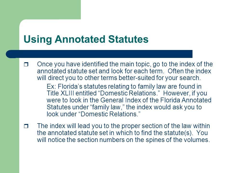 Analyzing Results  Ensure that you have the most current version of the statute  Check all supplemental volumes.