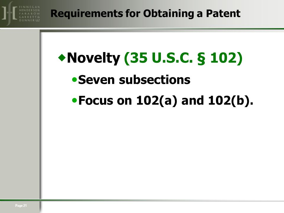 Page 21  Novelty (35 U.S.C. § 102) Seven subsections Focus on 102(a) and 102(b).