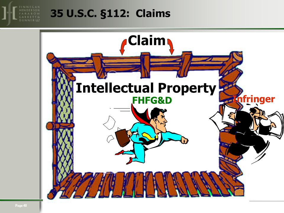 Page 40 Intellectual Property Claim Infringer FHFG&D 35 U.S.C. §112: Claims