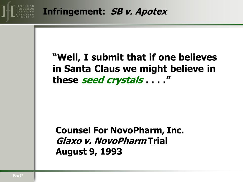 Page 57 Well, I submit that if one believes in Santa Claus we might believe in these seed crystals.... Counsel For NovoPharm, Inc.