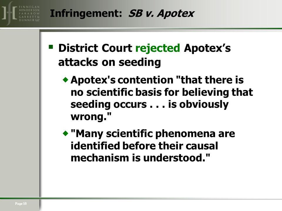 Page 59  District Court rejected Apotex's attacks on seeding  Apotex s contention that there is no scientific basis for believing that seeding occurs...