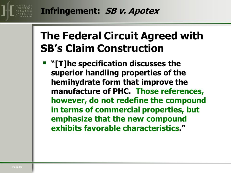 Page 66 The Federal Circuit Agreed with SB's Claim Construction  [T]he specification discusses the superior handling properties of the hemihydrate form that improve the manufacture of PHC.