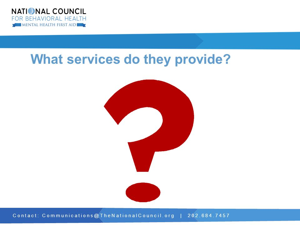 Contact: Communications@TheNationalCouncil.org | 202.684.7457 What services do they provide