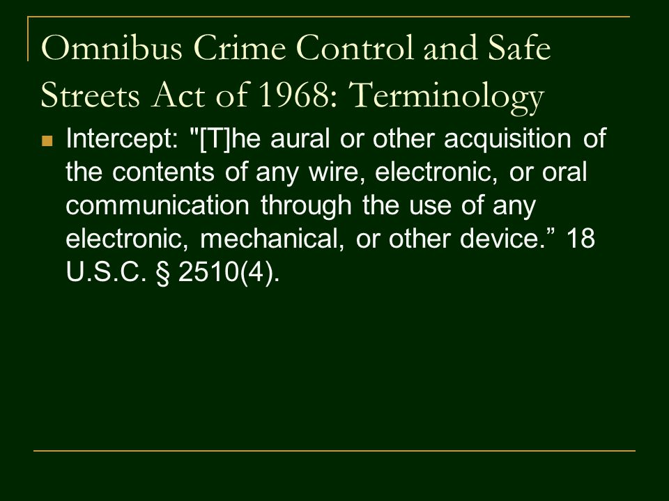 Omnibus Crime Control and Safe Streets Act of 1968: Terminology Intercept: