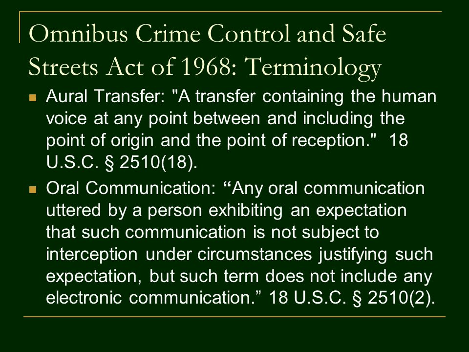 Omnibus Crime Control and Safe Streets Act of 1968: Terminology Aural Transfer: