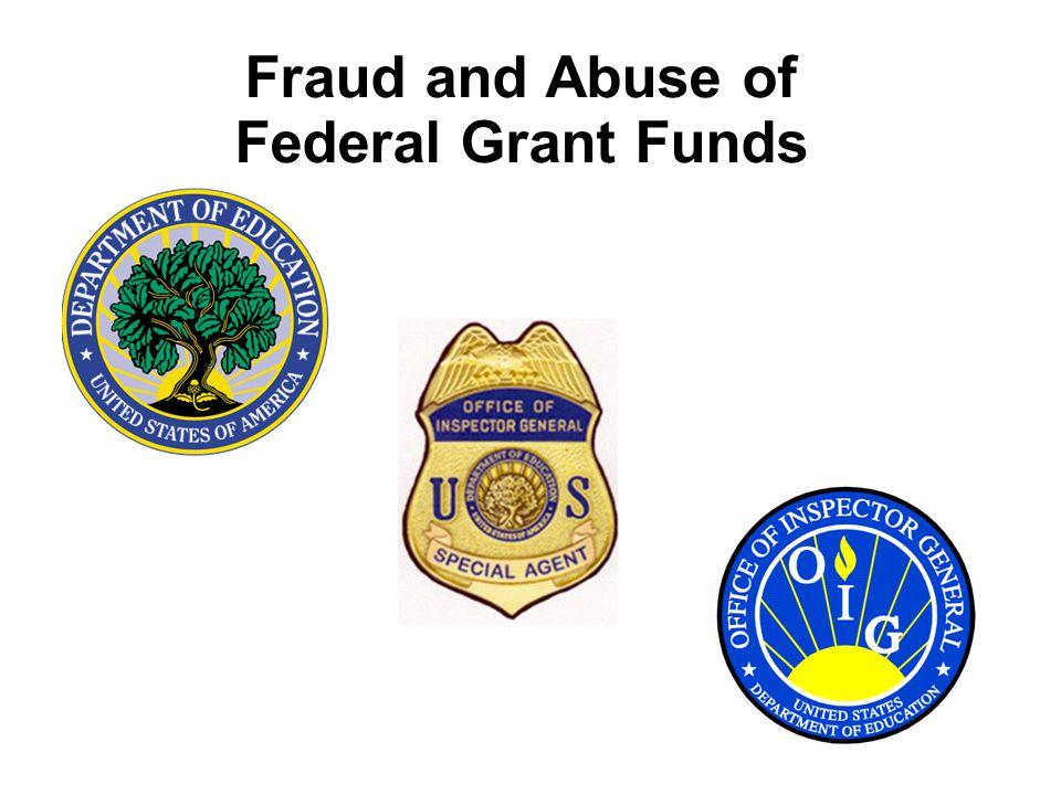Fraud and Abuse of Federal Grant Funds