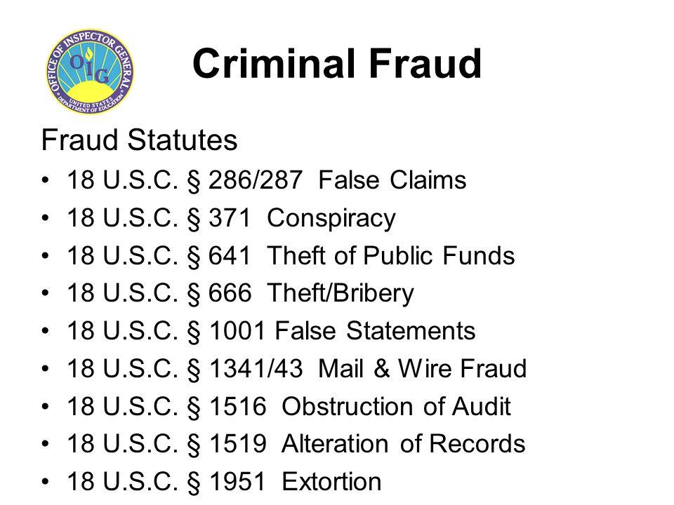 Criminal Fraud Fraud Statutes 18 U.S.C. § 286/287 False Claims 18 U.S.C.