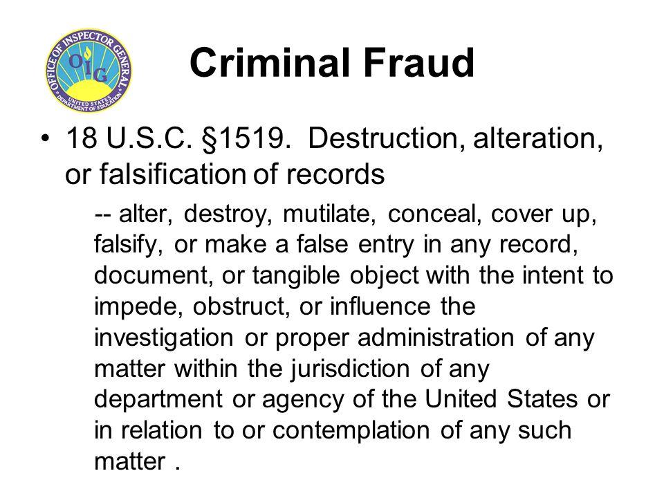 Criminal Fraud 18 U.S.C. §1519.