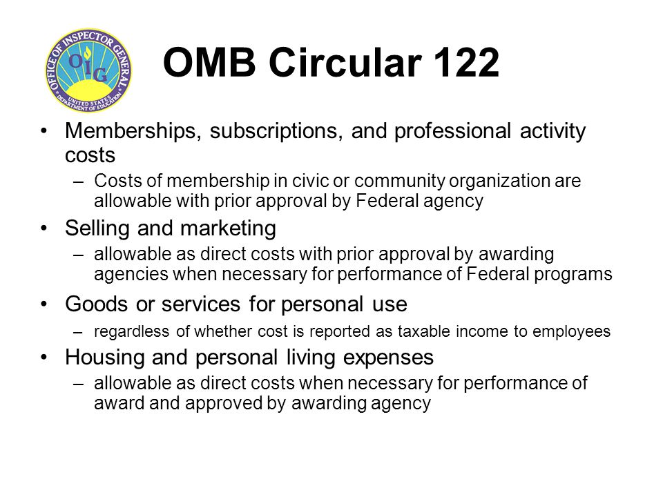 OMB Circular 122 Memberships, subscriptions, and professional activity costs –Costs of membership in civic or community organization are allowable wit