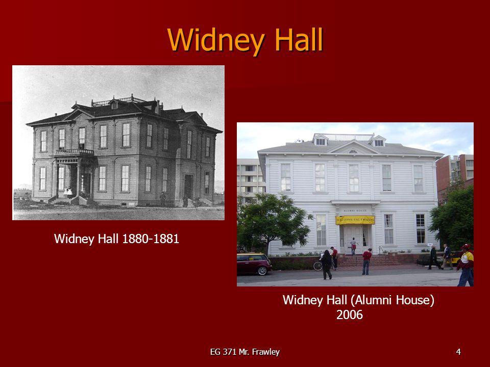EG 371 Mr. Frawley4 Widney Hall Widney Hall 1880-1881 Widney Hall (Alumni House) 2006