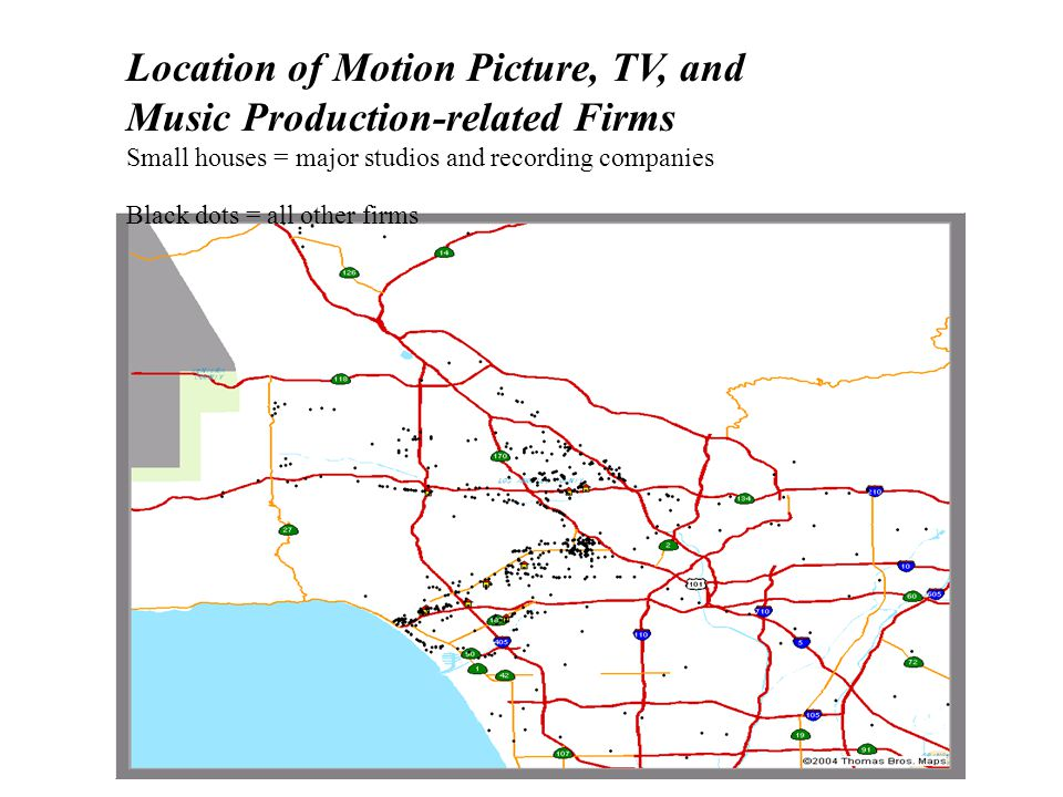 Location of Motion Picture, TV, and Music Production-related Firms Small houses = major studios and recording companies Black dots = all other firms
