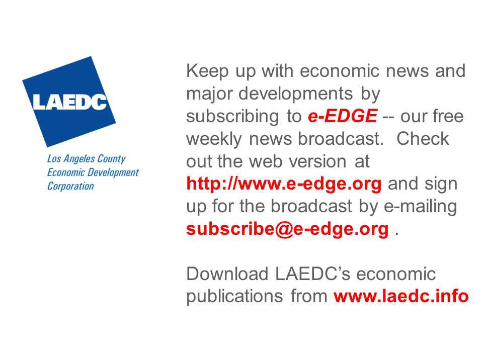 Keep up with economic news and major developments by subscribing to e-EDGE -- our free weekly news broadcast.