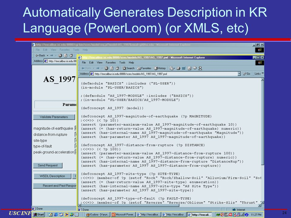 24 USC INFORMATION SCIENCES INSTITUTE Automatically Generates Description in KR Language (PowerLoom) (or XMLS, etc)