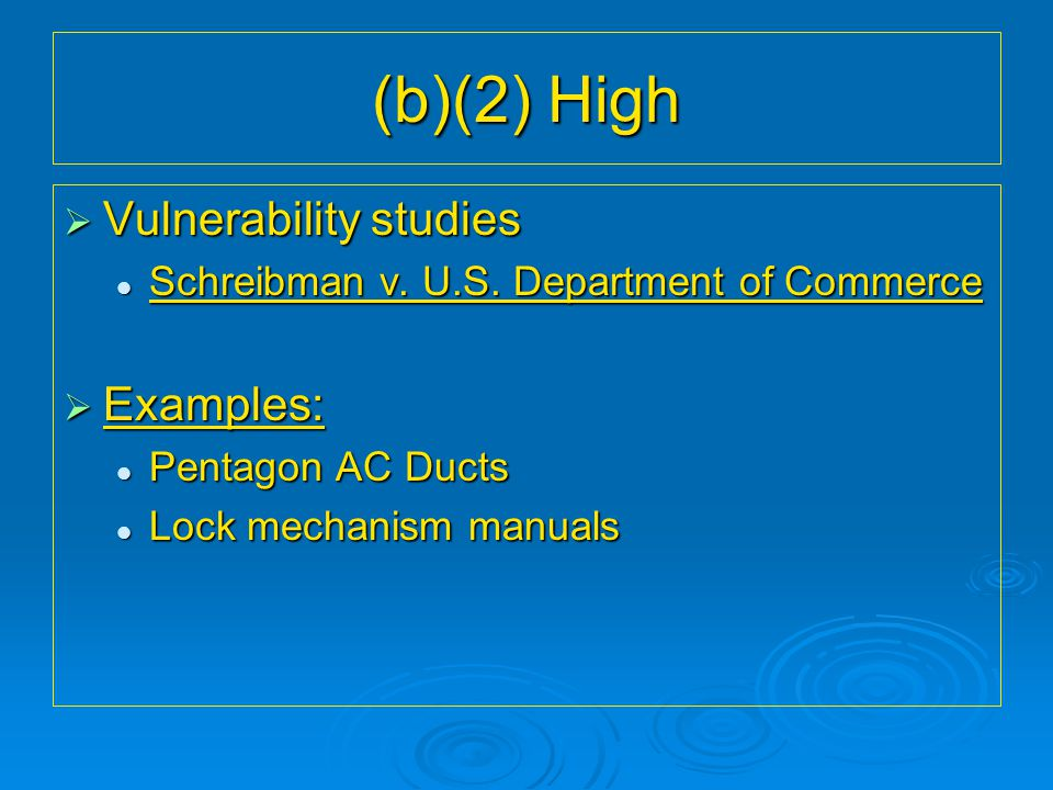 (b)(2) High  Vulnerability studies Schreibman v. U.S. Department of Commerce Schreibman v. U.S. Department of Commerce  Examples: Pentagon AC Ducts