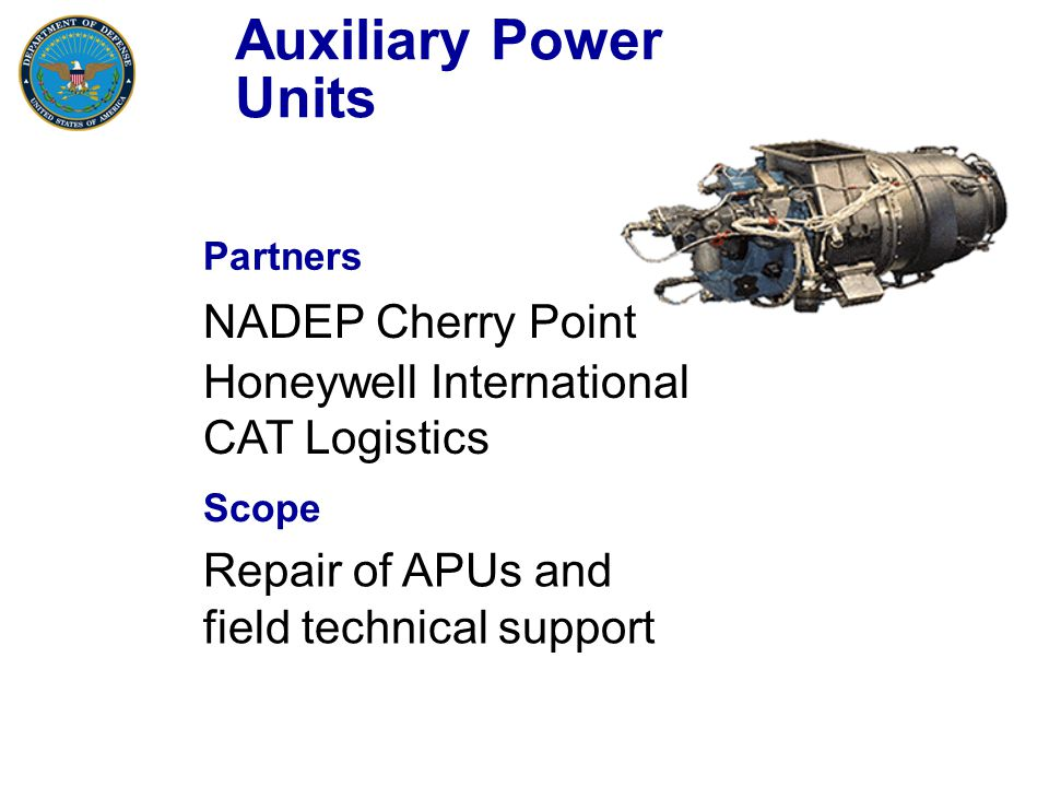 Auxiliary Power Units NADEP Cherry Point Honeywell International CAT Logistics Partners Scope Repair of APUs and field technical support