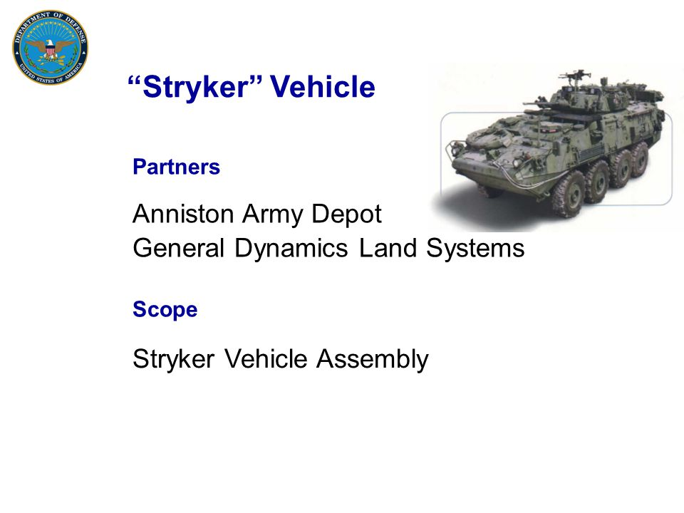 Stryker Vehicle Anniston Army Depot General Dynamics Land Systems Partners Scope Stryker Vehicle Assembly