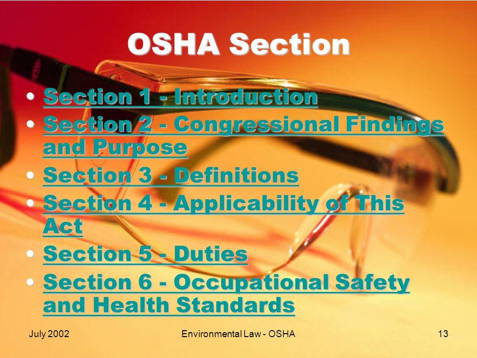 July 2002Environmental Law - OSHA13 OSHA Section Section 1 - IntroductionSection 1 - IntroductionSection 1 - IntroductionSection 1 - Introduction Sect