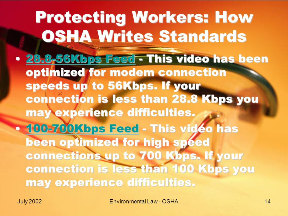 July 2002Environmental Law - OSHA14 Protecting Workers: How OSHA Writes Standards 28.8-56Kbps Feed - This video has been optimized for modem connection speeds up to 56Kbps.