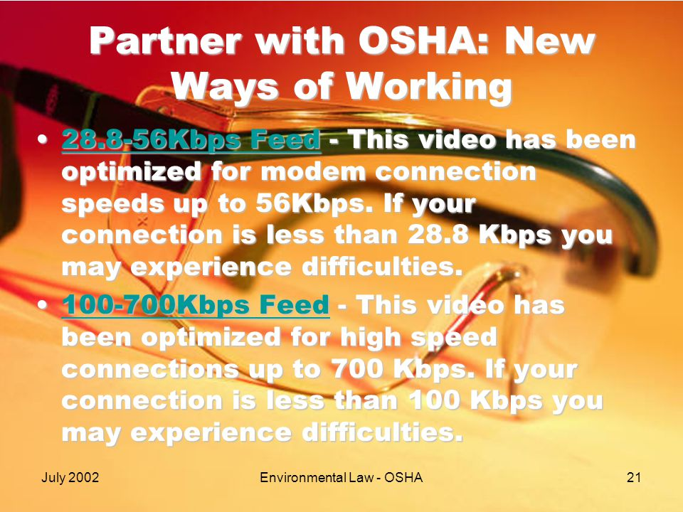 July 2002Environmental Law - OSHA21 Partner with OSHA: New Ways of Working 28.8-56Kbps Feed - This video has been optimized for modem connection speed