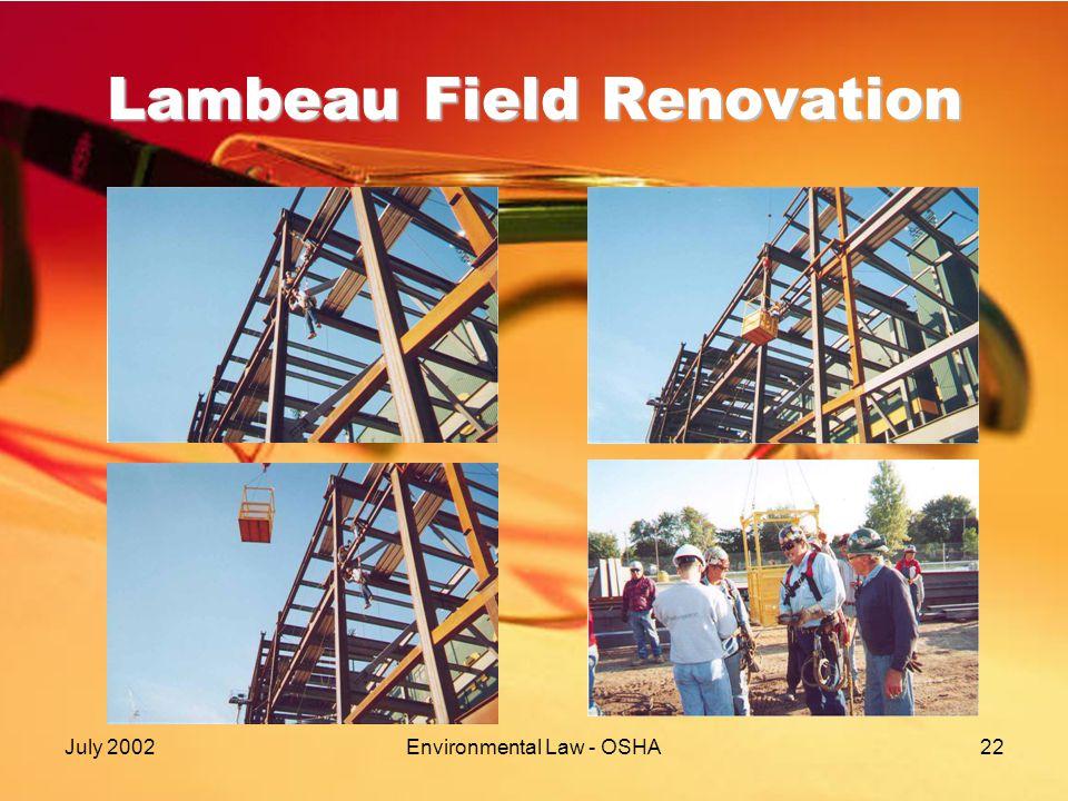 July 2002Environmental Law - OSHA22 Lambeau Field Renovation