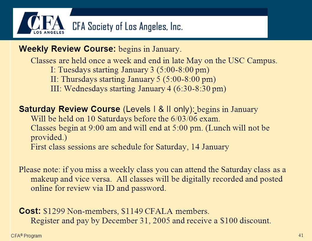 CFA ® Program 41 Weekly Review Course: begins in January.