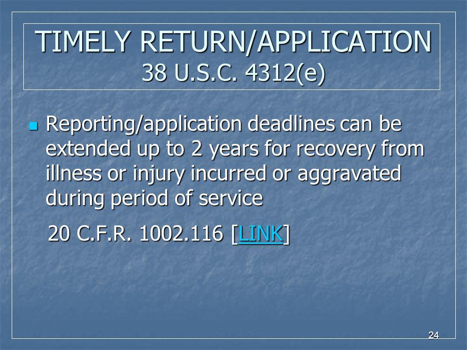 24 TIMELY RETURN/APPLICATION 38 U.S.C.