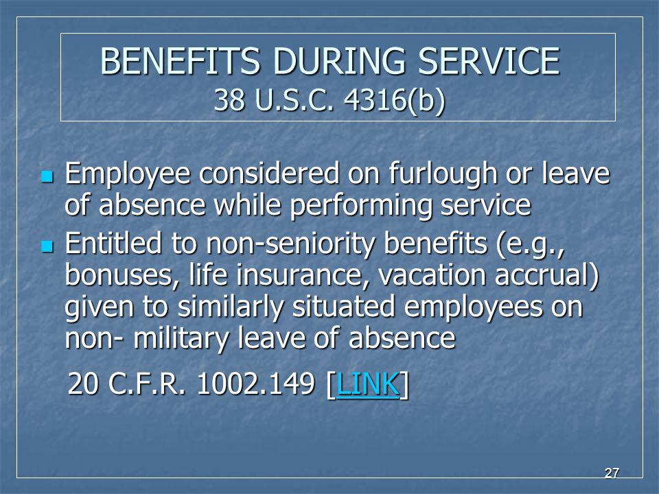 27 BENEFITS DURING SERVICE 38 U.S.C.