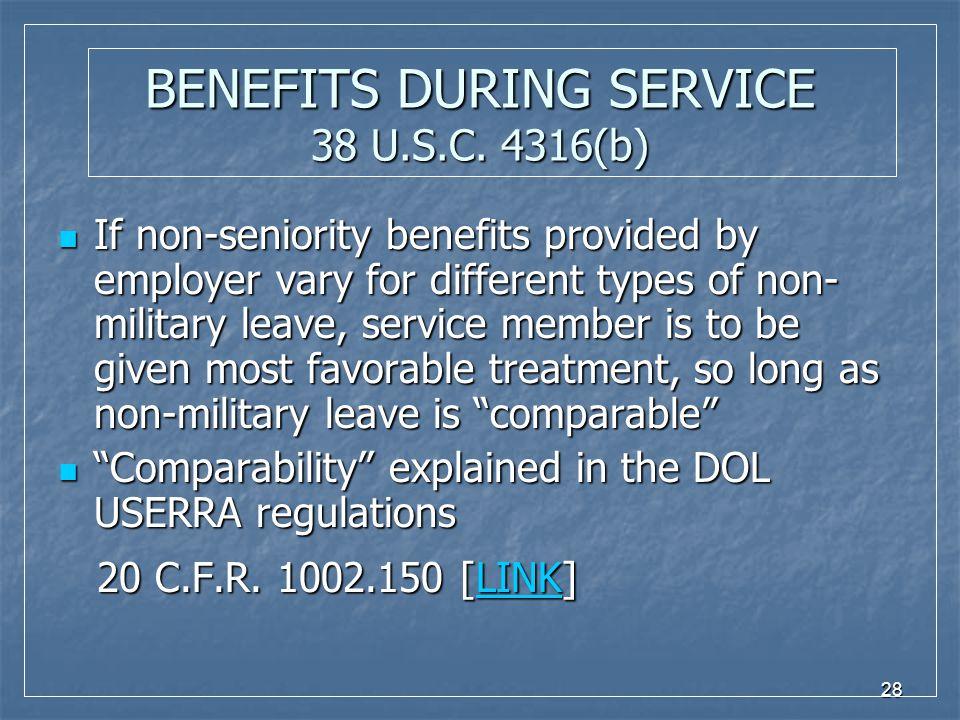 28 BENEFITS DURING SERVICE 38 U.S.C.