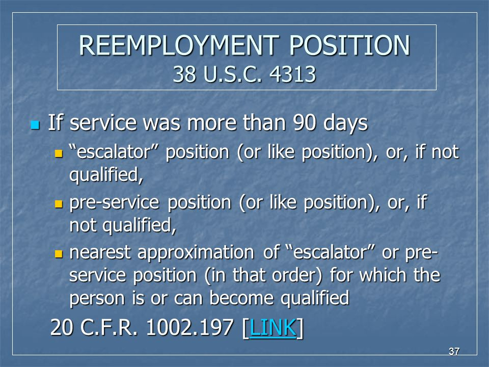 37 REEMPLOYMENT POSITION 38 U.S.C.