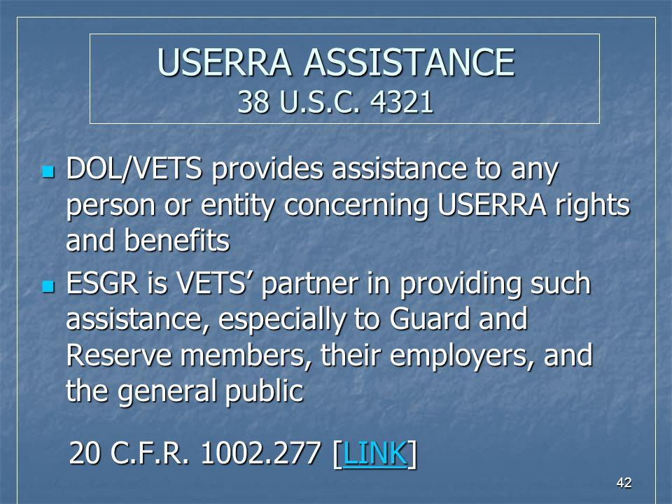 42 USERRA ASSISTANCE 38 U.S.C.