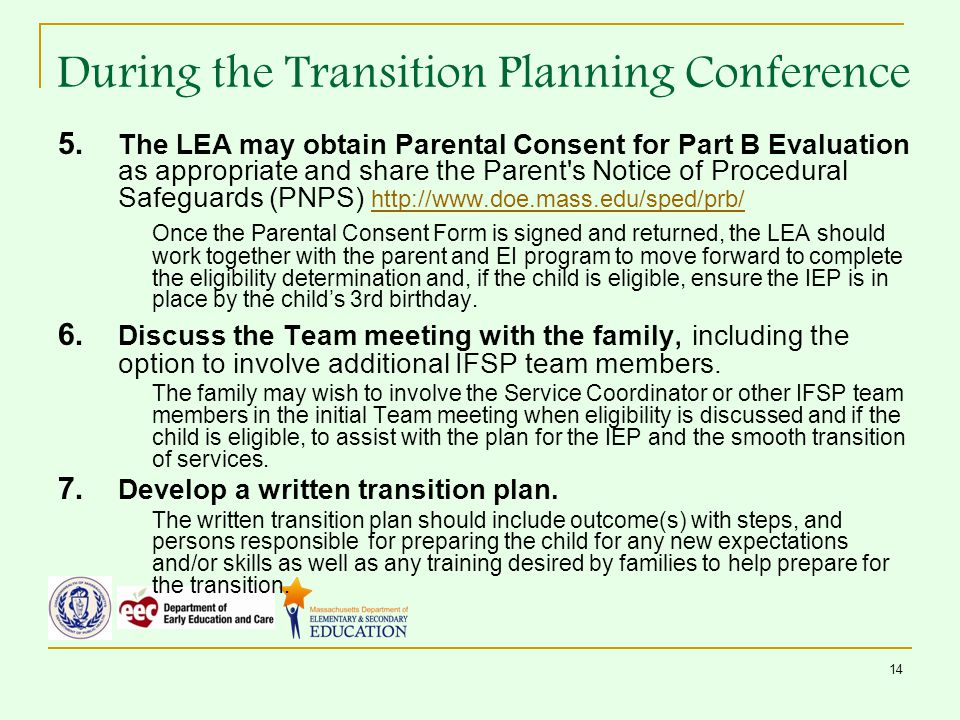 14 5. The LEA may obtain Parental Consent for Part B Evaluation as appropriate and share the Parent's Notice of Procedural Safeguards (PNPS) http://ww