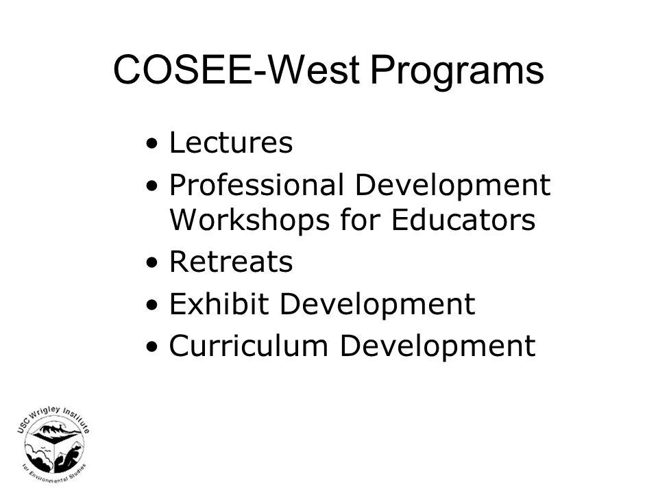 COSEE-West Programs Lectures Professional Development Workshops for Educators Retreats Exhibit Development Curriculum Development