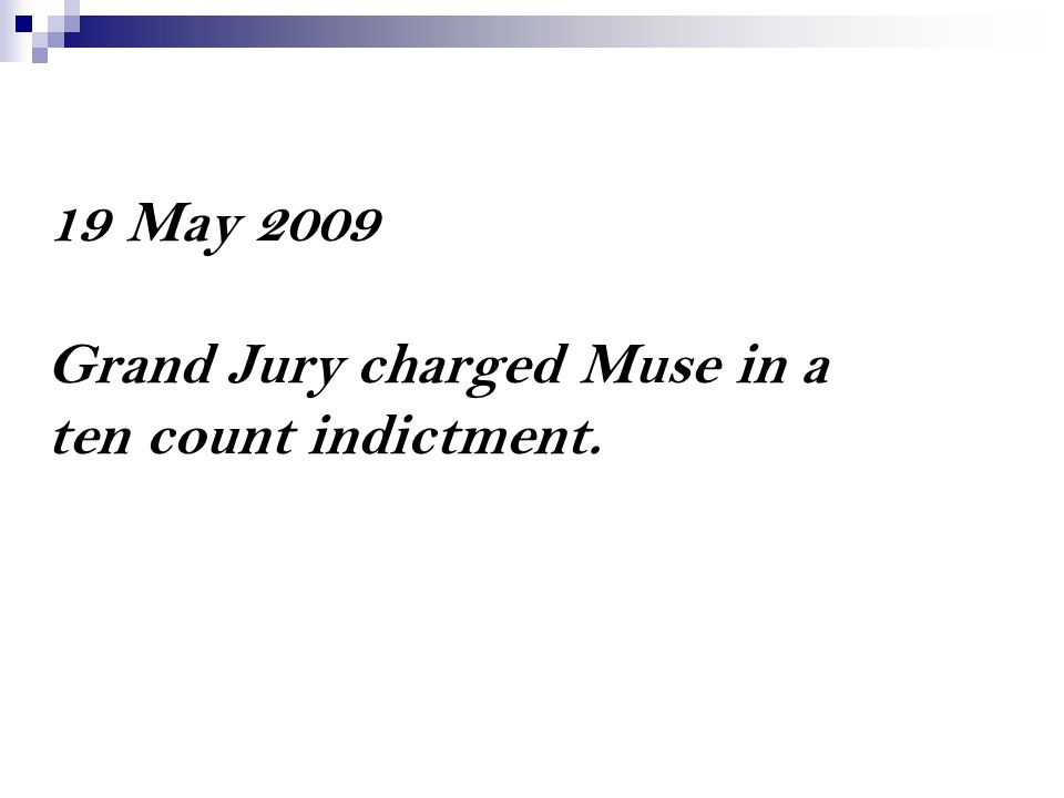 19 May 2009 Grand Jury charged Muse in a ten count indictment.