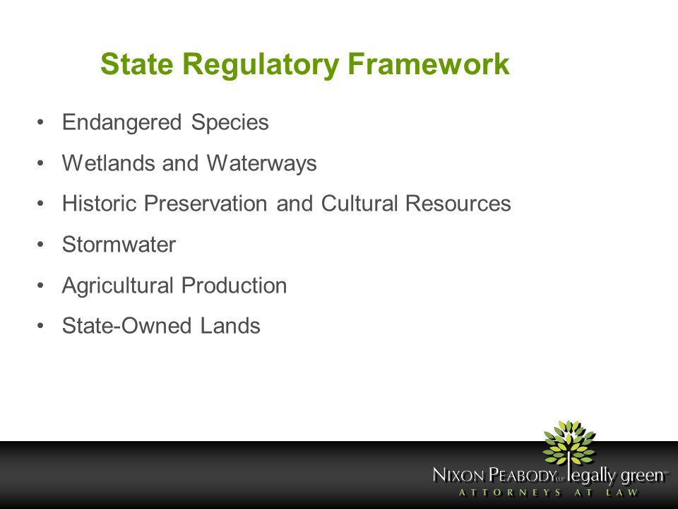 State Regulatory Framework Endangered Species Wetlands and Waterways Historic Preservation and Cultural Resources Stormwater Agricultural Production S