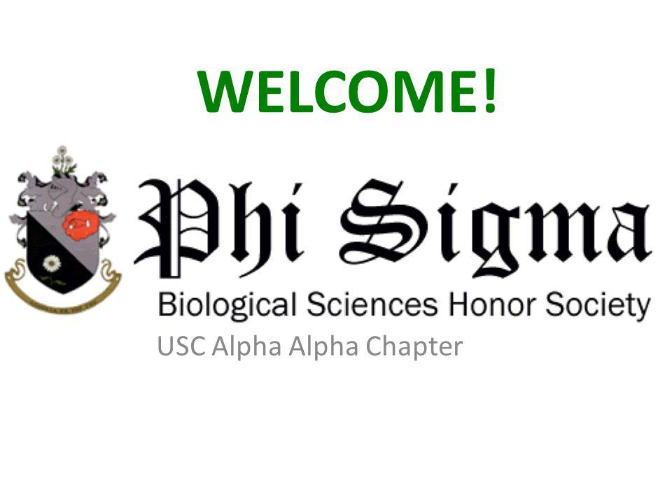 WELCOME! USC Alpha Alpha Chapter