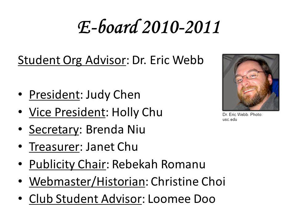 E-board 2010-2011 Student Org Advisor: Dr.