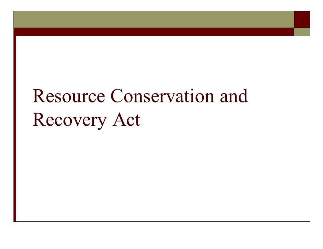 RCRA—Administrative and Civil Enforcement Tools  Order Authority, cont.